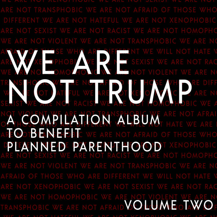 WE ARE NOT TRUMP - Volume Two